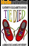 Tie Died (Brianne James Mysteries Book 1)