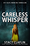 Careless Whisper (An Alex Mercer Thriller Book 11)