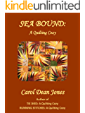 SEA BOUND (A Quilting Cozy Book 3)