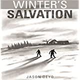Winter's Salvation: A Zombie Apocalypse Book
