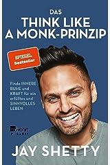 Das Think Like a Monk-Prinzip: Finde innere Ruhe und Kraft für ein erfülltes und sinnvolles Leben (German Edition) Kindle Edition