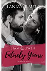 Liam & Gwen - Entirely Yours: A Second Chance Romance Novel (The Adair Series Book 1) Kindle Edition