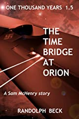 The Time Bridge at Orion (One Thousand Years) Kindle Edition