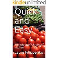 Quick and Easy: 20 recipes of Ukrainian kitchen