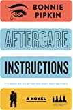 Aftercare Instructions: A Novel
