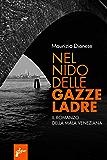 Nel nido delle gazze ladre: Il romanzo della mala veneziana