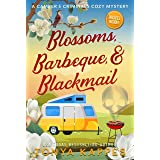 Blossoms, Barbeque, & Blackmail (A Camper & Criminals Cozy Mystery Series Book 20)