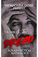 Drabbles of Dread: A Horror Anthology Kindle Edition