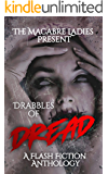 Drabbles of Dread: A Horror Anthology