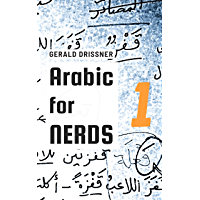 Arabic for Nerds 1: Fill the Gaps - 270 Questions about Arabic Grammar (English Edition)