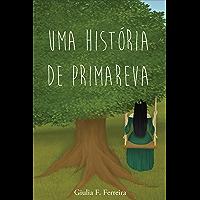 Uma História de Primavera: livro 1
