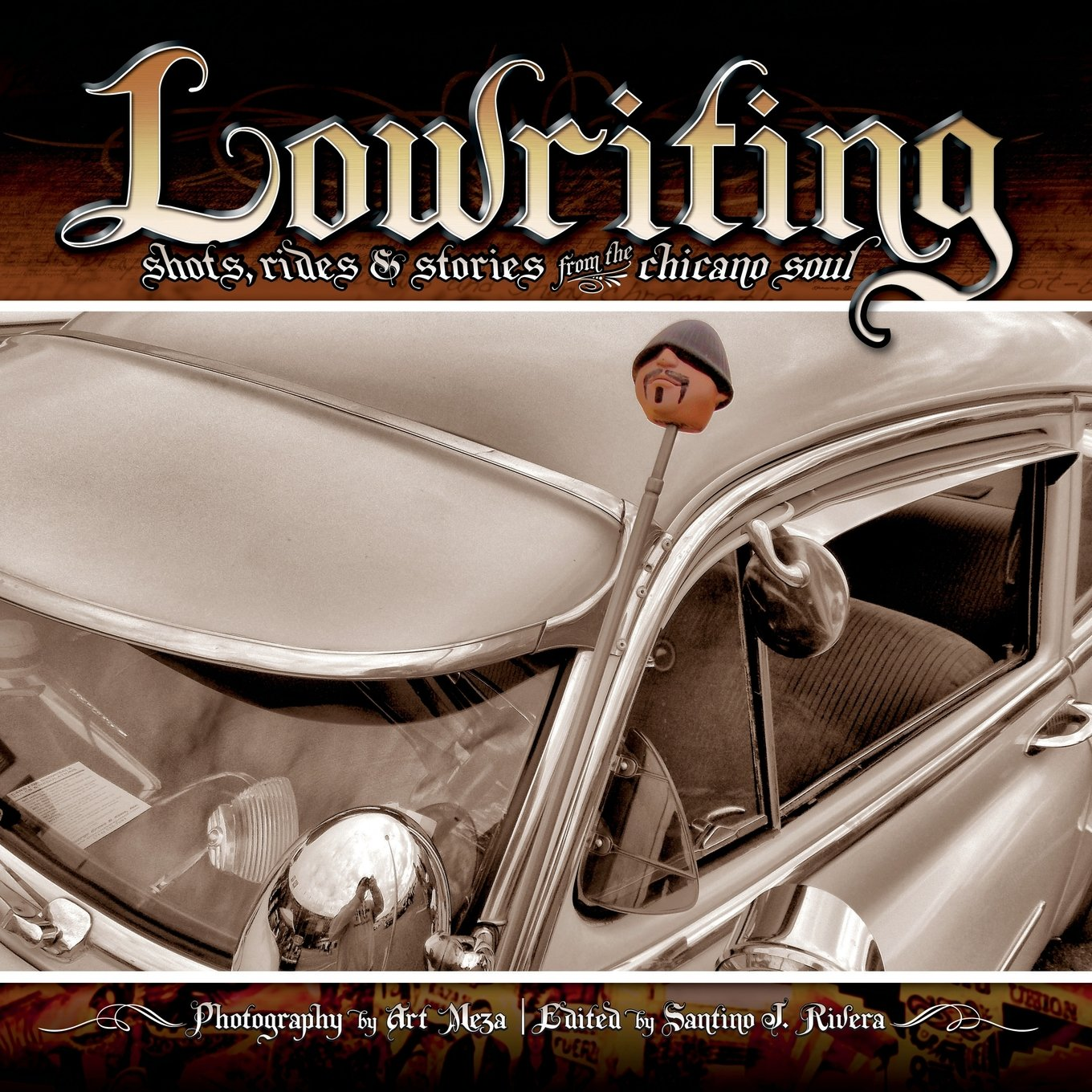 Lowriting: Shots, Rides & Stories from the Chicano Soul pdf epub