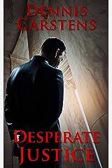 Desperate Justice (A Marc Kadella Legal Mystery Book 2) Kindle Edition
