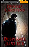 Desperate Justice (A Marc Kadella Legal Mystery Book 2) (English Edition)