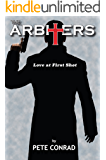 The Arbiters: Love at First Shot