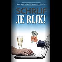 Schrijf Je Rijk!: Geld verdienen met het publiceren van e-books