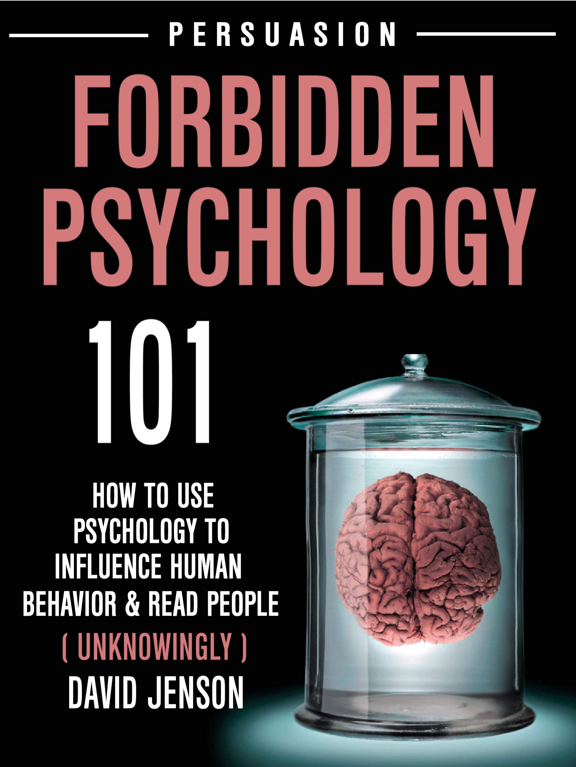 Forbidden Psychology 101: How To Use Psychology