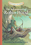 Classic Starts®: The Adventures of Robin Hood (Classic Starts® Series)