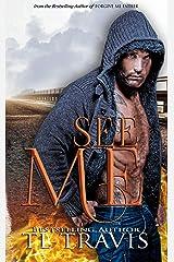 See Me Kindle Edition
