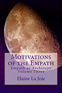 Motivations of the Empath (The Empath as Archetype Book 3)