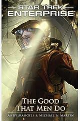 The Good That Men Do (Star Trek: Enterprise Book 11) Kindle Edition
