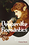 Desperate Romantics (English Edition)