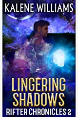 Lingering Shadows (Rifter Chronicles Book 2) Kindle Edition
