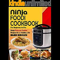 Ninja Foodi Cookbook For Beginners To Pro: Ninja Pressure Cooker Recipes For A Healthy Life