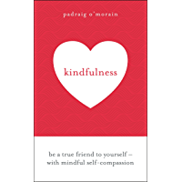 Kindfulness: Be a true friend to yourself - with mindful self-compassion (English Edition)