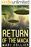 Return of the Maca (Chronicles of the Maca Book 4)