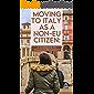 Moving to Italy as a non-EU citizen: A Guidebook to Italian Bureaucracy