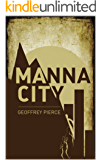 Manna City: A Post-Apocalyptic Survival Thriller
