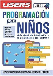 Programación para Niños - Libro2 - Guía Visual de Introducción a la Programación con SCRATCH (