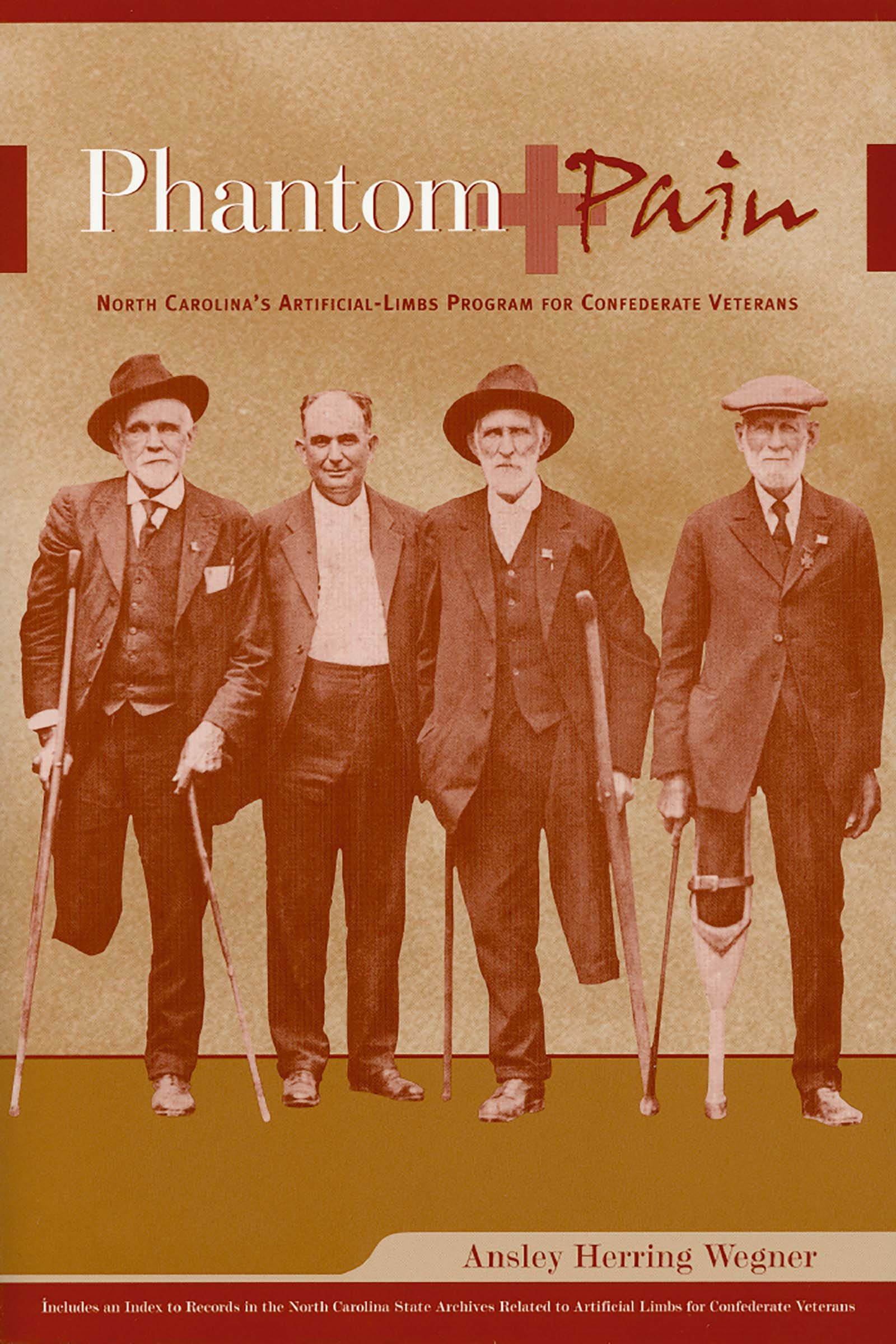 Download Phantom Pain: North Carolina's Artificial-Limbs Program for Confederate Veterans PDF