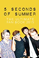 5 Seconds Of Summer: The Ultimate 5SOS Fan Book