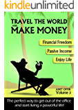 Travel the world and make money: The perfect way to get out of the office  and start living a powerful life! (Leading and Inspiring Others Book 3)
