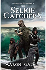 The Selkie Catchers (The Salted Book 1) Kindle Edition