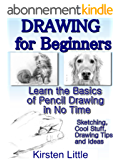 Drawing for Beginners: Learn the Basics of Pencil Drawing in No Time (Sketching, Cool Stuff, Drawing Tips and Ideas) (Drawing is Easy Book 1) (English Edition)