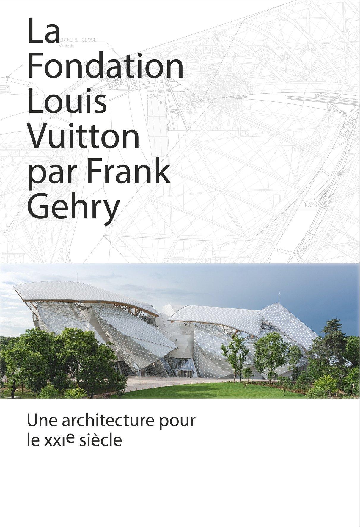 21f7f20081917 La fondation Louis Vuitton par Frank Gehry   Une architecture pour le XXIe  siècle  Amazon.de  Bernard Arnault