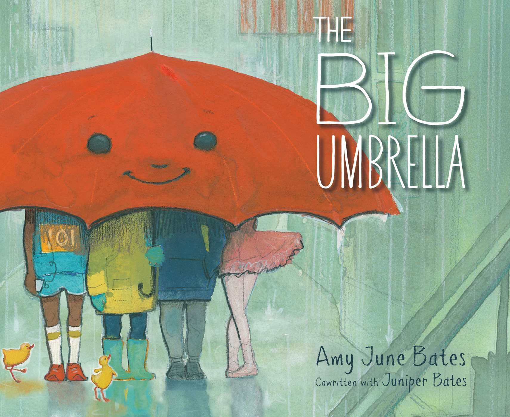The Big Umbrella: Bates, Amy June, Bates, Juniper, Bates, Amy June ...