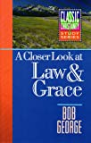 A Closer Look at Law & Grace (Classic Christianity Study Series)