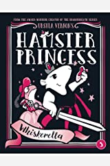 Hamster Princess: Whiskerella Kindle Edition