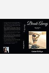 Break Away: Book Three (Cuffed 3) Kindle Edition