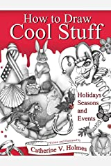 Unknown Title: Holidays, Seasons and Events: Hardcover Edition: 7 (How to Draw Cool Stuff) Hardcover