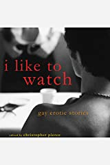 I Like to Watch: Gay Erotic Stories Audible Audiobook