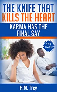 The Knife that Kills the Heart: Karma has the Final Say: Love's Soul Series Book Four