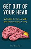 Get Out of Your Head: A Toolkit for Living with and Overcoming Anxiety