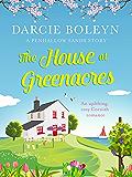The House at Greenacres: An uplifting, cosy Cornish romance