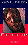 Face cachée: Thriller