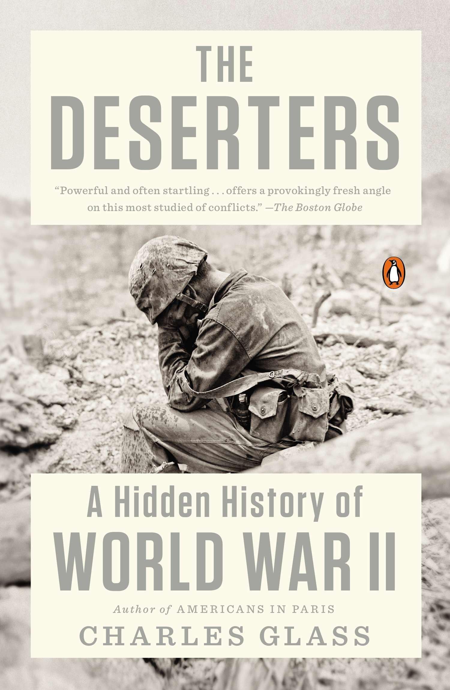 Amazon.com: The Deserters: A Hidden History of World War II  (9780143125488): Glass, Charles: Books